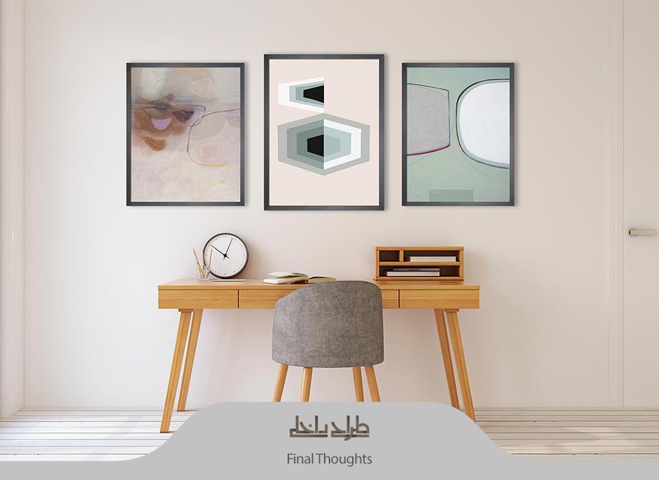 Final Thoughts - بهترین اثر هنری در طراحی داخلی کدام است؟