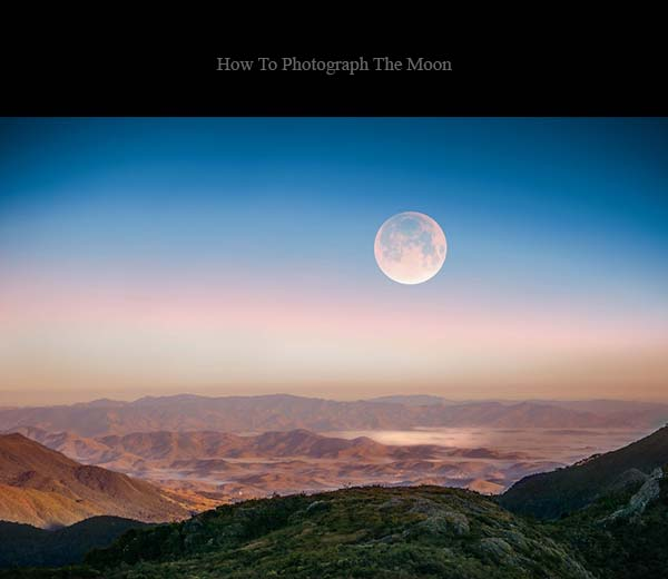 تنظیمات دوربین برای عکاسی از ماه